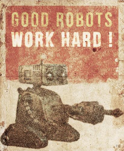 goodrobotsworkhard